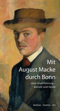 Mit August Macke durch Bonn von Ott,  Harald