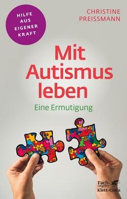 Mit Autismus leben von Preißmann,  Christine