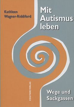 Mit Autismus leben von Wagner-Riddiford,  Kathleen