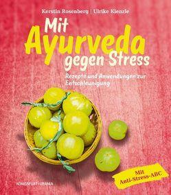 Mit Ayurveda gegen Stress von Kienzle,  Ulrike, Rosenberg,  Kerstin