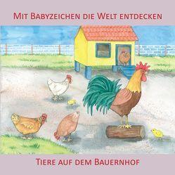 Mit Babyzeichen die Welt entdecken: Tiere auf dem Bauernhof von Buneß,  Juliane, König,  Vivian