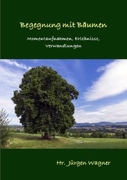 Bäumen begegnen / Begegnung mit Bäumen von Wagner,  Jürgen