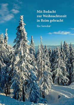 Mit Bedacht zur Weihnachtszeit in Reim gebracht von Sarecka,  Ilse