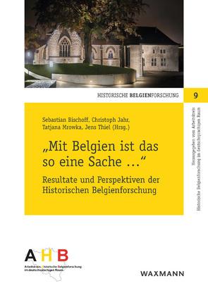 """""""Mit Belgien ist das so eine Sache …"""" von Bischoff,  Sebastian, Jahr,  Christoph, Mrowka,  Tatjana, Thiel,  Jens"""