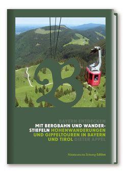 Mit Bergbahn und Wanderstiefeln von Appel,  Dieter