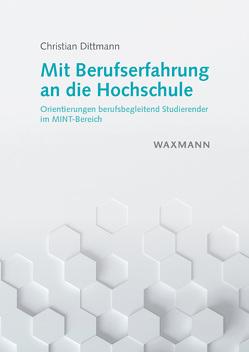 Mit Berufserfahrung an die Hochschule von Dittmann,  Christian