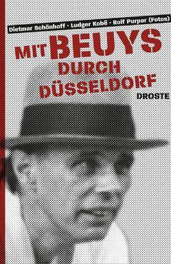 Mit Beuys durch Düsseldorf von Kobé,  Ludger, Purpar,  Rolf, Schönhoff,  Dietmar