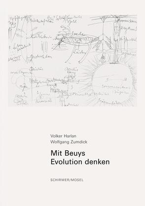 Mit Beuys Evolution denken von Harlan,  Volker, Zumdick,  Wolfgang