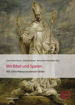 Mit Bibel und Spaten von Hasse,  Claus-Peter, Köster,  Gabriele, Schneidmüller,  Bernd
