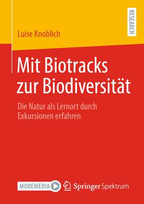 Mit Biotracks zur Biodiversität von Knoblich,  Luise