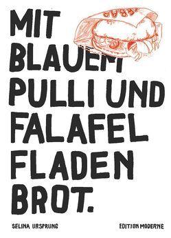 Mit blauem Pulli und Falafel Fladenbrot von Ursprung,  Selina