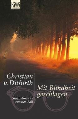 Mit Blindheit geschlagen von Ditfurth,  Christian von