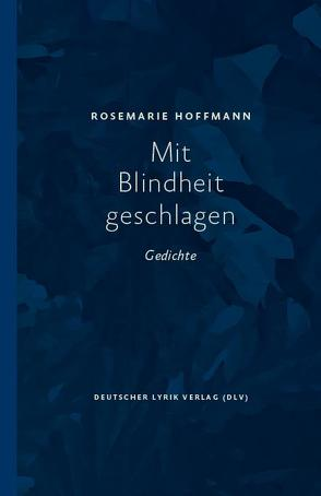 Mit Blindheit geschlagen von Hoffmann,  Rosemarie