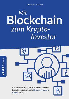 Mit Blockchain zum Krypto-Investor von Helbig,  Jens