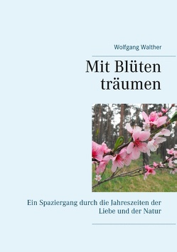Mit Blüten träumen von Walther,  Wolfgang