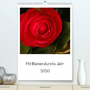 Mit Blumen durchs Jahr (Premium, hochwertiger DIN A2 Wandkalender 2020, Kunstdruck in Hochglanz) von Scholz,  Traude