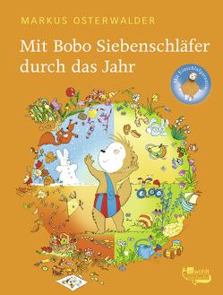 Mit Bobo Siebenschläfer durch das Jahr von Boehlke,  Dorothee, Osterwalder,  Markus