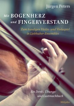 Mit Bogenherz und Fingerverstand von Peters,  Jürgen