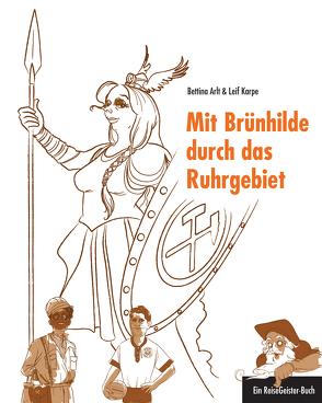 Mit Brünhilde durch das Ruhrgebiet von Arlt,  Bettina, Leif,  Karpe, Rauhut,  Regina, Salmen,  Chris