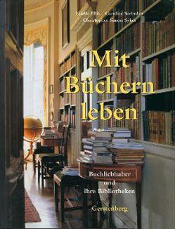 Mit Büchern leben von Ellis,  Estelle, Seebohm,  Caroline, Sticker,  Klaus, Sturm,  Gisela, Sykes,  Christopher Simon