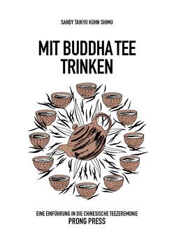 Mit Buddha Tee trinken von Kuhn Shimu,  Sandy Taikyu