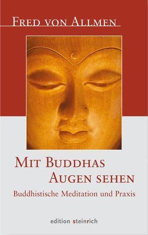 Mit Buddhas Augen sehen von Allmen,  Fred von
