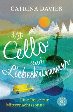 Mit Cello und Liebeskummer von Davies,  Catrina, Schmalen,  Elisabeth