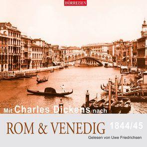 Mit Charles Dickens nach Rom & Venedig von Dickens,  Charles, Friedrichsen,  Uwe