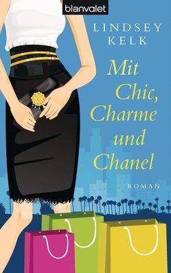 Mit Chic, Charme und Chanel von Kelk,  Lindsey