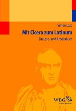 Mit Cicero zum Latinum von Lozo,  Simon