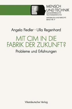 Mit CIM in die Fabrik der Zukunft? von Fiedler,  Angela, Regenhard,  Ulla