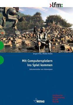 Mit Computerspielern ins Spiel kommen von Fritz,  Jürgen, Rohde,  Wiebke
