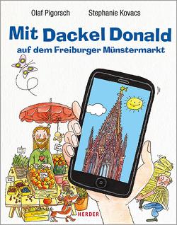 Mit Dackel Donald auf dem Freiburger Münstermarkt von Kovacs,  Stephanie, Pigorsch,  Olaf