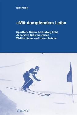 """""""Mit dampfendem Leib"""" von Pellin,  Elio"""