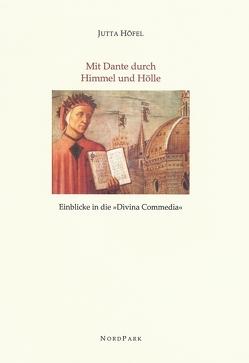 Mit Dante durch Himmel und Hölle von Höfel,  Jutta