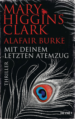 Mit deinem letzten Atemzug von Burke,  Alafair, Ebnet,  Karl-Heinz, Higgins Clark,  Mary