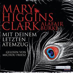 Mit deinem letzten Atemzug von Burke,  Alafair, Ebnet,  Karl-Heinz, Friesz,  Michou, Higgins Clark,  Mary