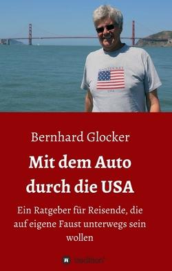 Mit dem Auto durch die USA von Glocker,  Bernhard