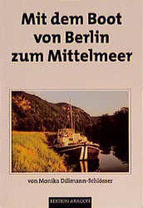 Mit dem Boot von Berlin zum Mittelmeer von Dillmann-Schlösser,  Monika