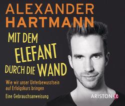 Mit dem Elefant durch die Wand von Hartmann,  Alexander