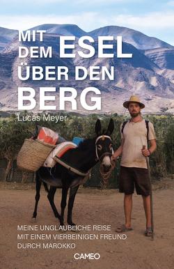 Mit dem Esel über den Berg von Meyer,  Lucas
