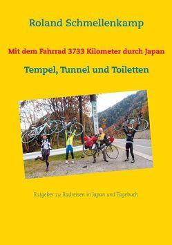 Mit dem Fahrrad 3733 Kilometer durch Japan von Schmellenkamp,  Roland
