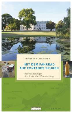 Mit dem Fahrrad auf Fontanes Spuren von Schneider,  Therese