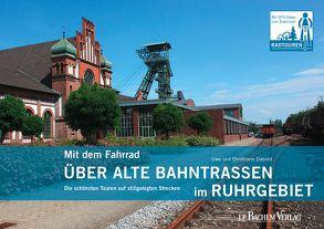 Mit dem Fahrrad über alte Bahntrassen im Ruhrgebiet von Ziebold,  Christiane, Ziebold,  Uwe