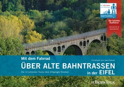 Mit dem Fahrrad über alte Bahntrassen in der Eifel von Ziebold,  Christiane und Uwe