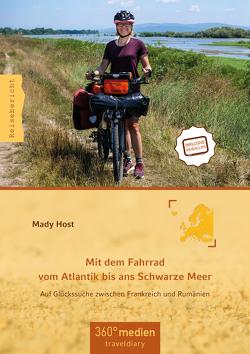 Mit dem Fahrrad vom Atlantik bis ans Schwarze Meer von Host,  Mady