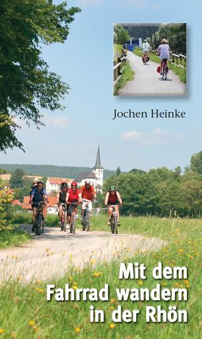 Mit dem Fahrrad wandern in der Rhön von Heinke,  Jochen