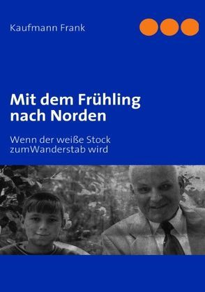 Mit dem Frühling nach Norden von Frank,  Kaufmann