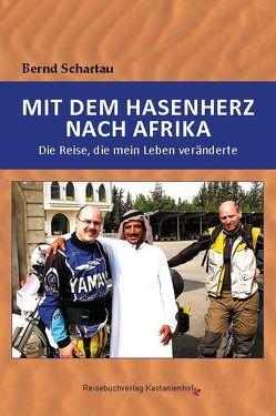 Mit dem Hasenherz nach Afrika von Schartau,  Bernd