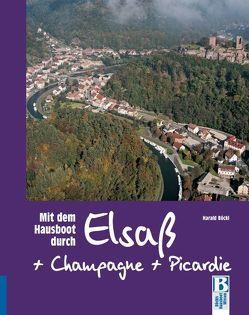 Mit dem Hausboot durch Elsass, Champagne/Ardennen und Picardie von Böckl,  Harald
